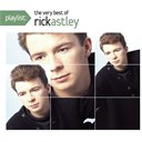 Rick Astley - Playlist: the very best of rick astley