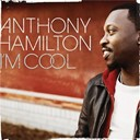 Anthony Hamilton - I'm cool