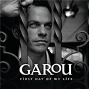 Garou - First day of my life