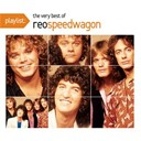 Reo Speedwagon - Playlist: the very best of reo speedwagon