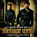 Montgomery Gentry - Roll with me (featuring colt ford)