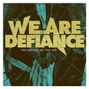 We Are Defiance - The weight of the sea