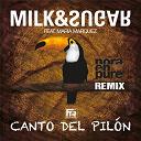 Milk & Sugar - Canto del pilón (nora en pure remix) (feat. maría marquez) - single