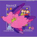Mannick - Mannick chante pour les enfants, vol. 4
