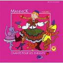 Mannick - Mannick chante pour les enfants, vol. 1
