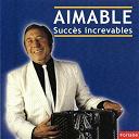 Aimable - Aimable : succès increvables
