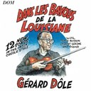 Gérard Dôle - Dans les bayous de la louisiane (12 new songs in the cajun creole style)