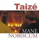 Taize - Mane nobiscum
