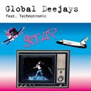 Global Deejays - Get up (feat. technotronic)