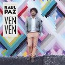 Raul Paz - Ven Ven