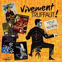 Bernard Herrmann / Boby Lapointe / Georges Delerue / Jean Constantin / Jeanne Moreau / Maurice Le Roux - Vivement truffaut !