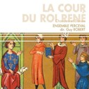Ensemble Perceval / Gilles Binchois / Guillaume Dufay / Johannes Ockeghem / Pres Josquin Des - La cour du roi rene -chansons et danses