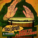 Nicodrum & Friends - back to fundehchan !