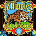 17 Hippies - Live in berlin