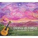 Diana Di L'alba - Da musicà la vita
