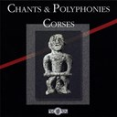 Alte Voce / Canta U Populu Corsu / Chjami Aghjalesi / Diana Di L'alba / L'arcusgi / Les Voix De L'émotion - Chants et polyphonies corses