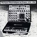 Camizole / David Cunningham / Heldon / Lard Free / Pascal Comelade / Richard Pinhas / Verto / Victor Nubla / Video Aventures - Musiques electroniques en france 1974 - 1984