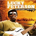 Lucky Peterson - You can always turn around