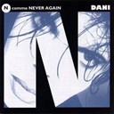 Dani - n comme never again