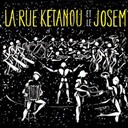 La Rue Ketanou / Le Josem - La rue ketanou et le josem