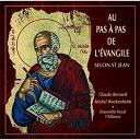 Ensemble Vocal L'alliance - Wackenheim: Au pas à pas de l'évangile selon Saint Jean