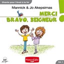 Jo Akepsimas / Mannick - Merci, bravo, seigneur, vol. 1 (chants pour l'éveil à la foi)