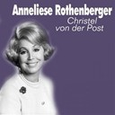 Anneliese Rothenberger - Christel von der post