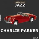 Charlie Parker - Highway jazz - charlie parker, vol. 1