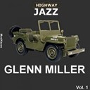 Glenn Miller - Highway jazz glenn miller (vol. 1)