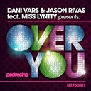 Dani Vars / Jason Rivas - Over you (feat. miss lyntty)