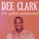 Dee Clark - I'm gettin' sentimental