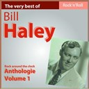 Bill Haley - The very best of bill haley: rock around the clock (anthology, vol. 1)