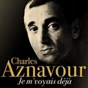 Charles Aznavour - Je m'voyais d&eacute;j&agrave;