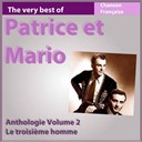 Patrice & Mario - The very best of patrice et mario: le troisième homme (anthologie, vol. 2)