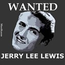Jerry Lee Lewis - Wanted jerry lee lewis (vol. 1)