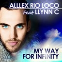 Alllex Rio Loco - My way for infinity (feat. llyn c)