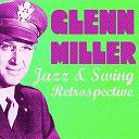 Glenn Miller - Glenn miller jazz & swing retrospective