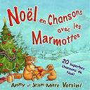 Anny Versini / Jean-Marc Versini - Noël 2011 en chansons avec les marmottes