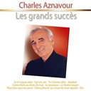 Charles Aznavour - Les grands succ&egrave;s: charles aznavour