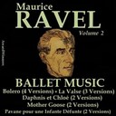 Charles Munch / Chorus Of The Royal Opera House Covent Garden / Detroit Symphony Orchestra / French Symphonic Orchestra / Igor Markevitch / Laurent Petitgirard / Maurice Ravel / New England Conservatory & Alumni Chorus / Paul Paray / Pierre Monteux / The Boston Symphony Orchestra / The Lamoureux Concert Orchestra / The London Symphony Orchestra / The Philharmonia Orchestra - Ravel, vol. 2 : ballet music
