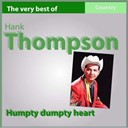 Hank Thompson - Humpty dumpty heart (the very best of)