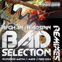 Afghan Headspin - Bad selection