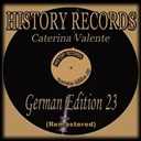 Caterina Valente - History records - german edition 23 (original recordings digitally remastered 2011 in stereo)
