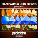 Dani Vars / Jon Flores - I wanna dance with you