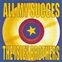 The Isley Brothers - All my succes - the isley brothers