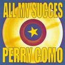 Perry Como - All my succes - perry como