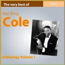 Nat King Cole - The very best of nat king cole (anthology, vol. 1)