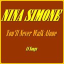Nina Simone - You'll never walk alone