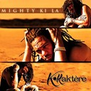 Mighty Ki La - K-rakter