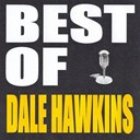 Dale Hawkins - Best of dale hawkins
